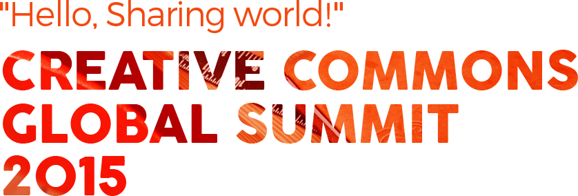 welcome sharing world! creative commons global summit 2015